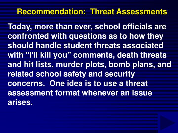 Recommendation:  Threat Assessments