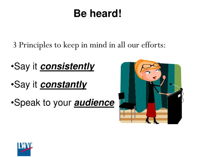 Be heard!