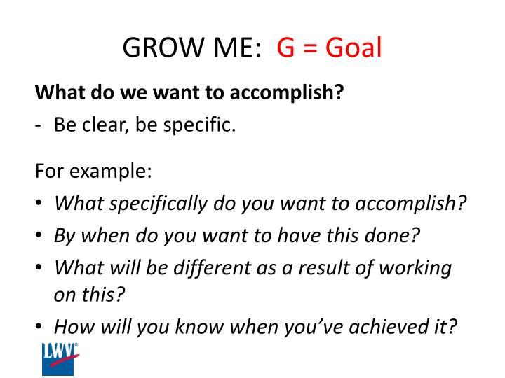 GROW ME: