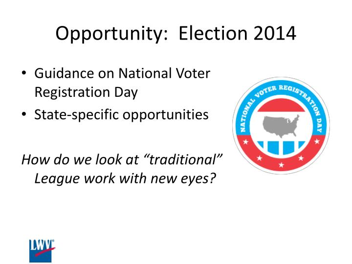 Opportunity:  Election 2014