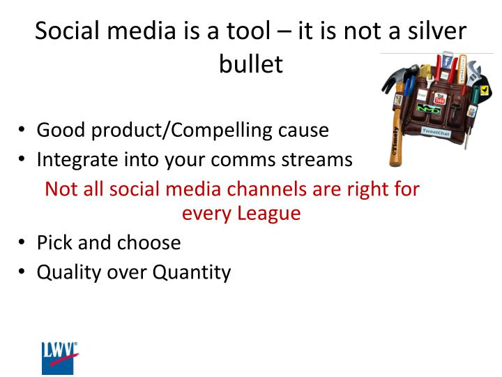 Social media is a tool – it is not a silver