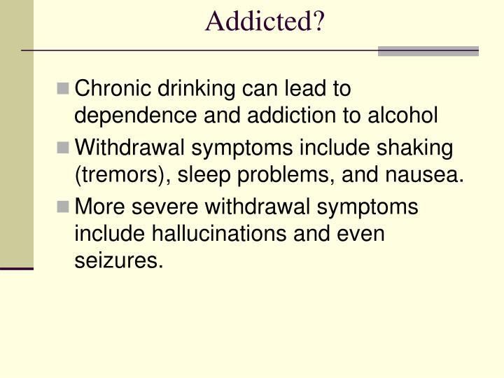 Addicted?