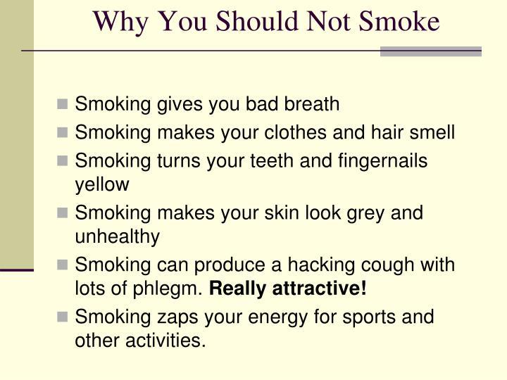 Why You Should Not Smoke
