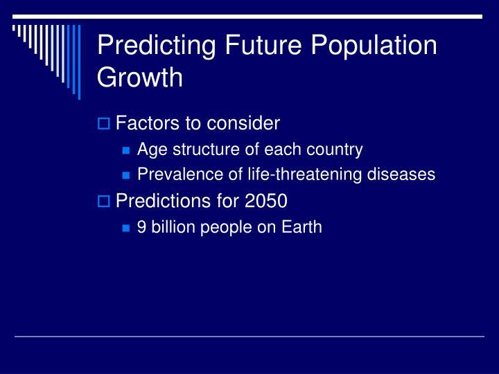 Predicting Future Population Growth