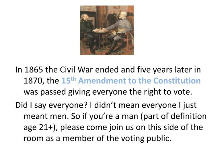 In 1865 the Civil War ended and five years later in 1870, the