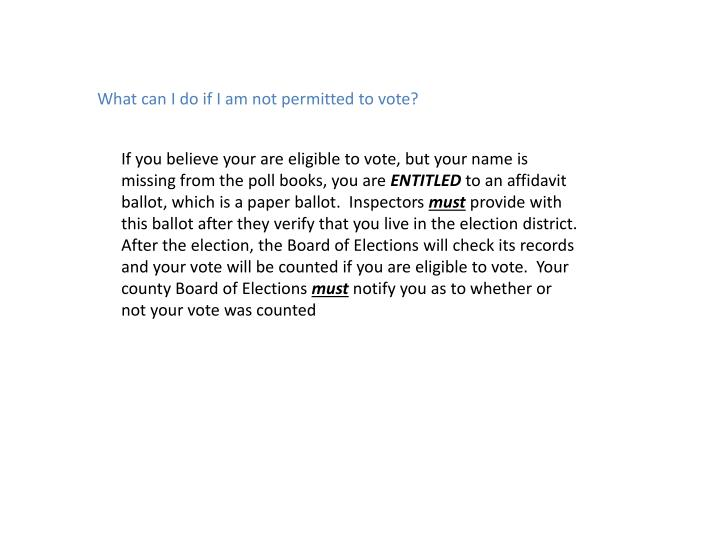 What can I do if I am not permitted to vote?