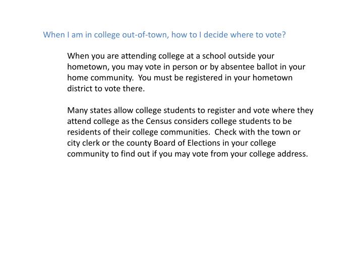 When I am in college out-of-town, how to I decide where to vote?