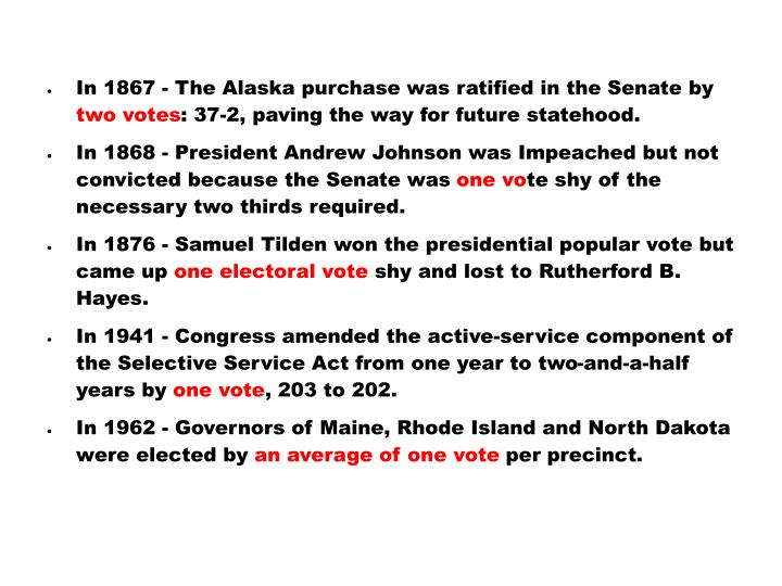 In 1867 - The Alaska purchase was ratified in the Senate by