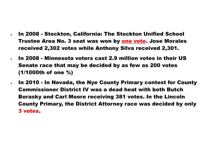In 2008 - Stockton, California: The Stockton Unified School Trustee Area No. 3 seat was won by