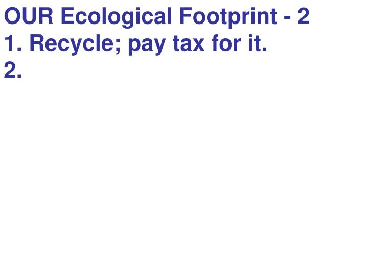 OUR Ecological Footprint - 2