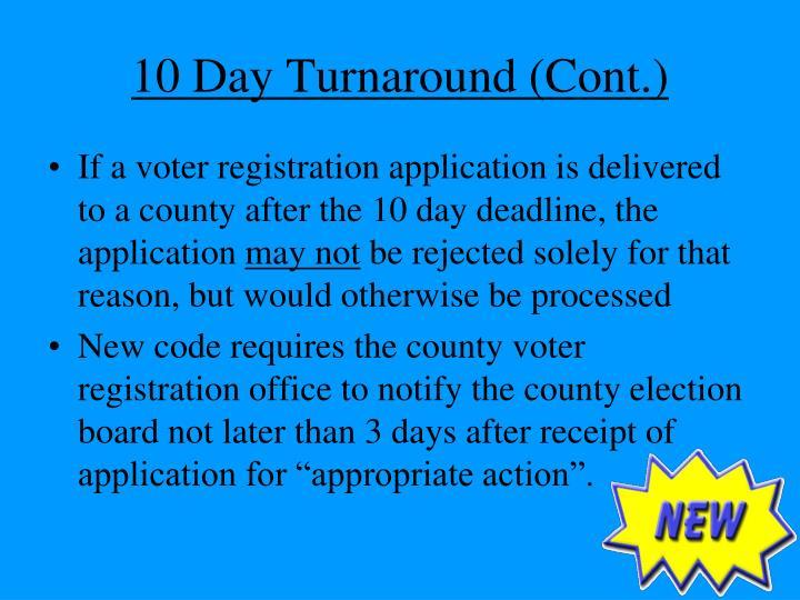 10 Day Turnaround (Cont.)