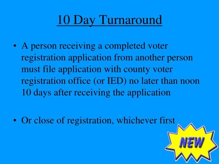 10 Day Turnaround