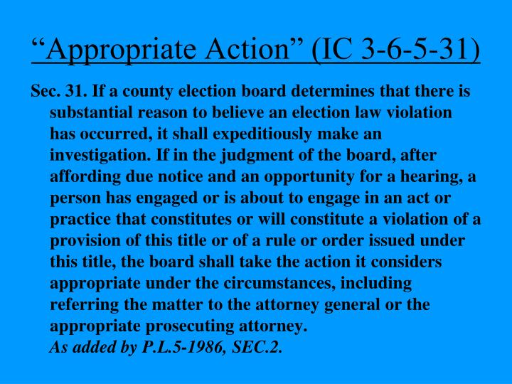 """""""Appropriate Action"""" (IC 3-6-5-31)"""