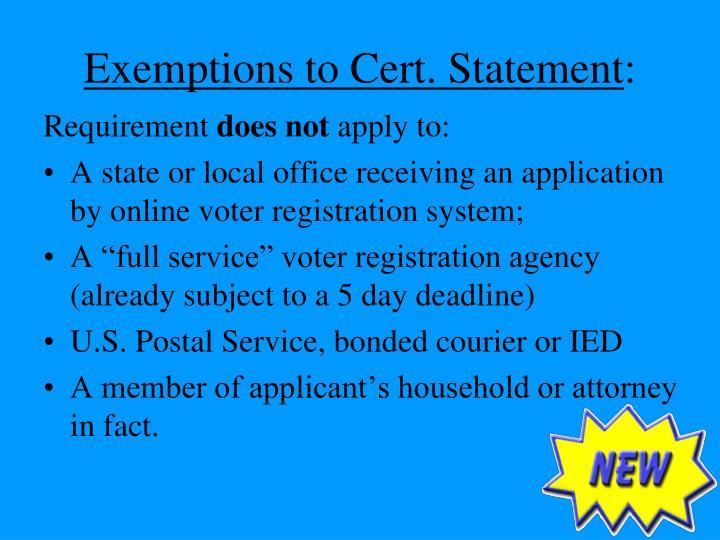 Exemptions to Cert. Statement