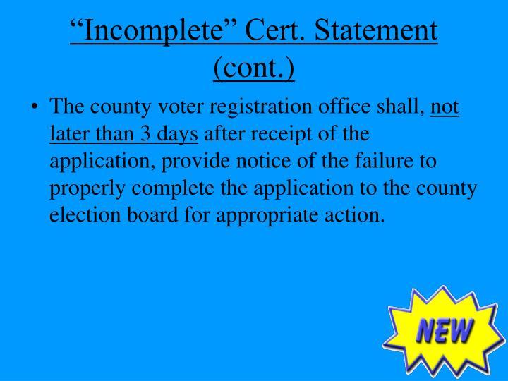 """Incomplete"" Cert. Statement (cont.)"