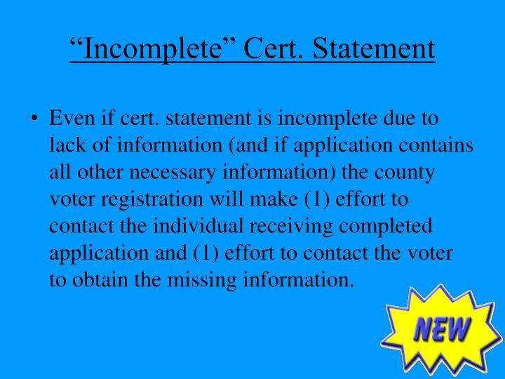 """Incomplete"" Cert. Statement"