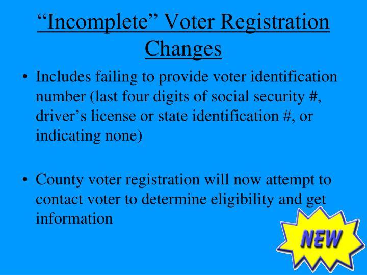 """""""Incomplete"""" Voter Registration Changes"""