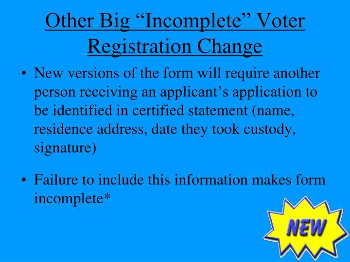 """Other Big """"Incomplete"""" Voter Registration Change"""
