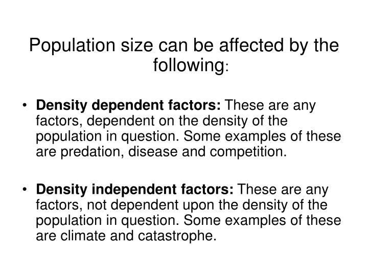 Population size can be affected by the following