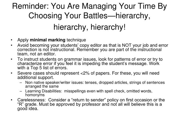 Reminder: You Are Managing Your Time By Choosing Your Battles—hierarchy, hierarchy, hierarchy!