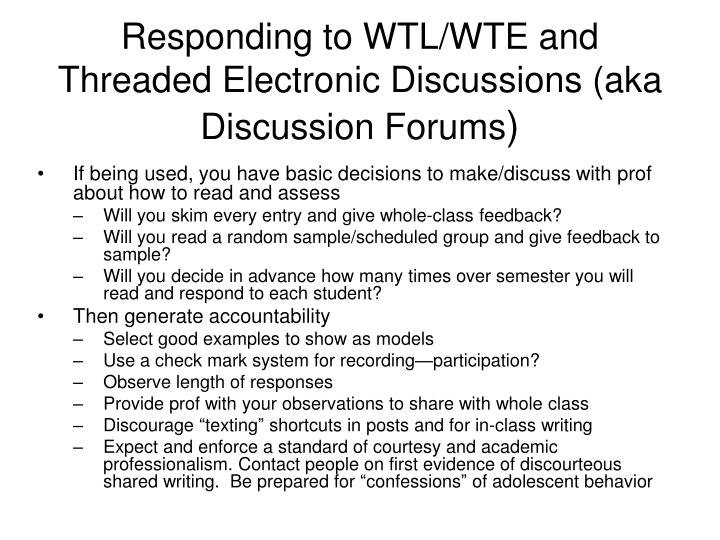 Responding to WTL/WTE and Threaded Electronic Discussions (aka Discussion Forums