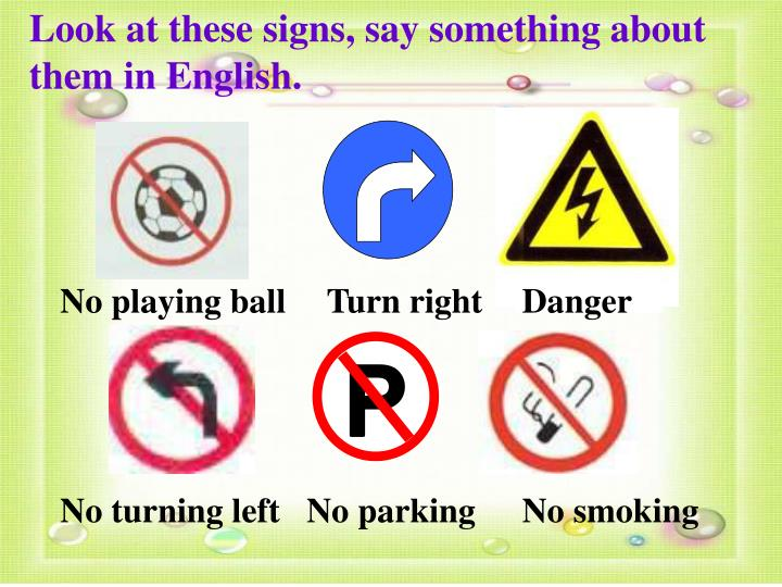 Look at these signs, say something about them in English.