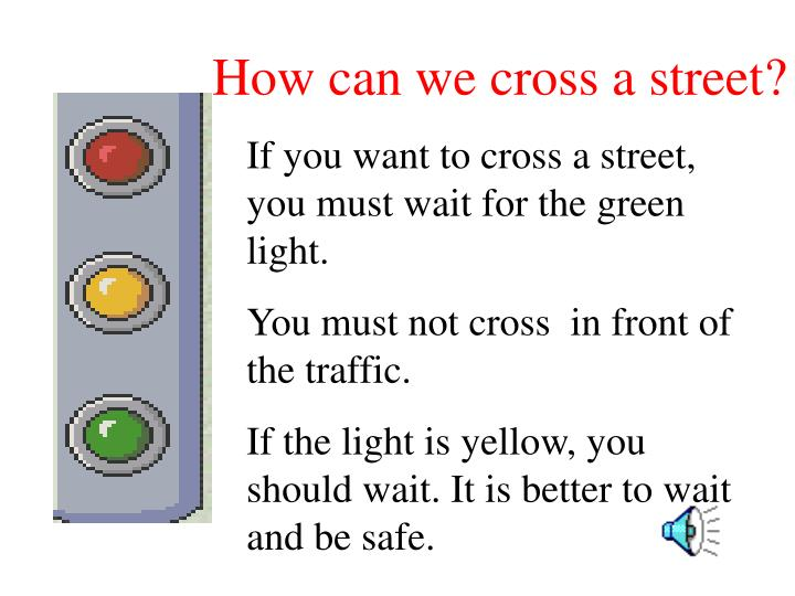 How can we cross a street?