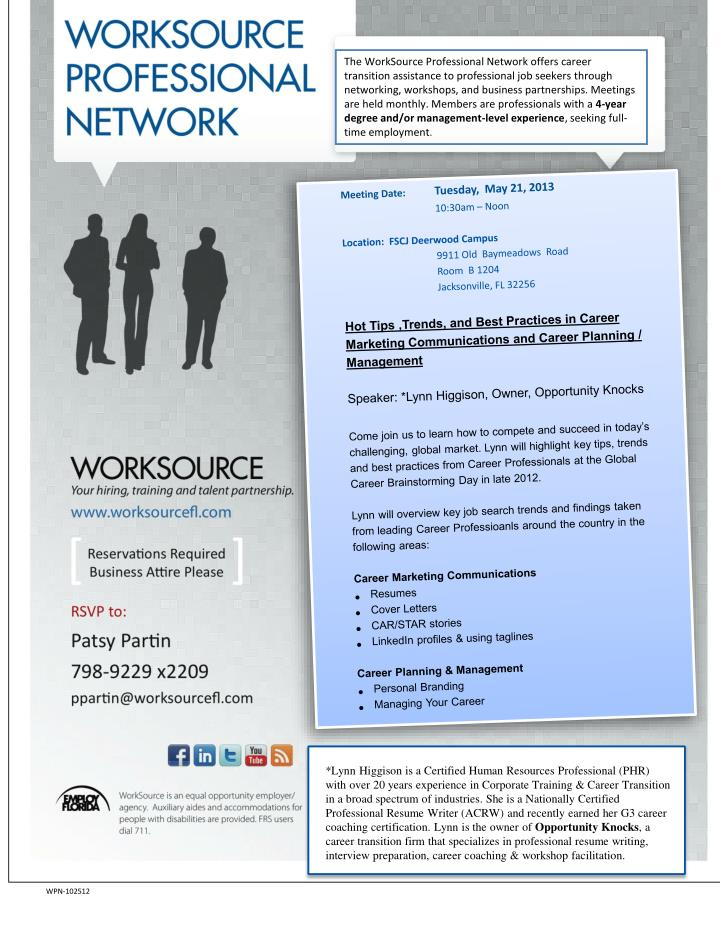 The WorkSource Professional Network offers career transition assistance to professional job seekers through networking, workshops, and business partnerships. Meetings are held monthly. Members are professionals with a