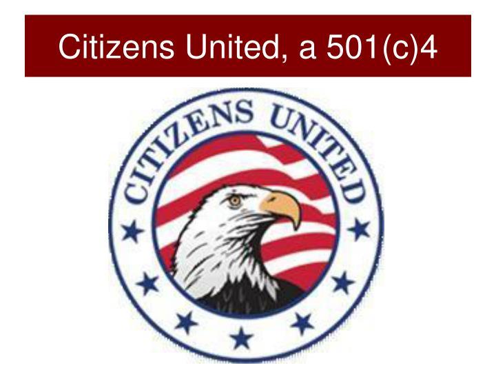 Citizens United, a 501(c)4
