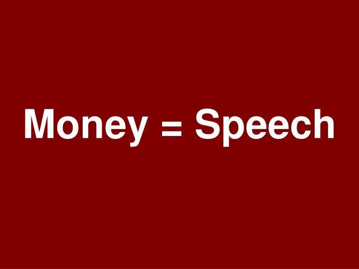 Money = Speech