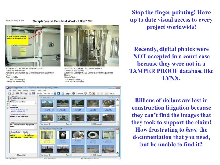 Stop the finger pointing! Have up to date visual access to every project worldwide!