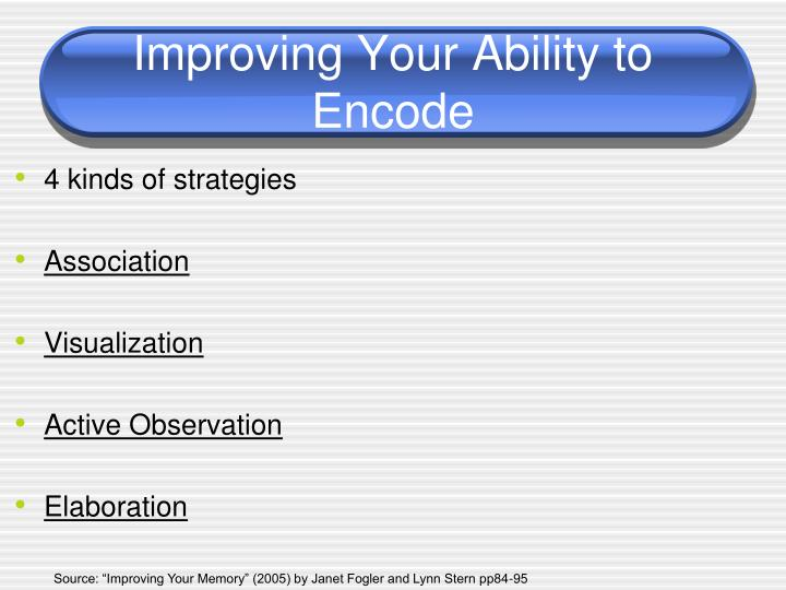 Improving Your Ability to Encode