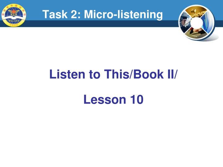 Task 2: Micro-listening