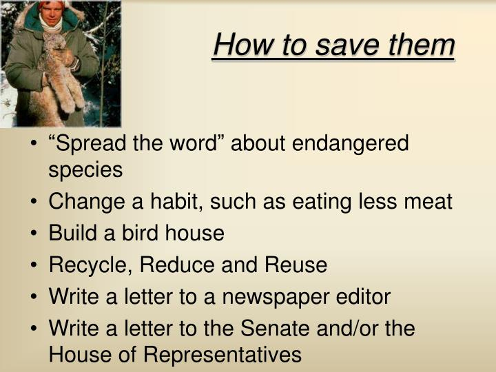 How to save them