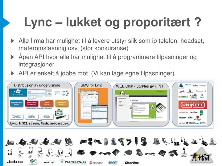 Lync – lukket og proporitært ?