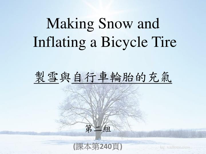 Making snow and inflating a bicycle tire