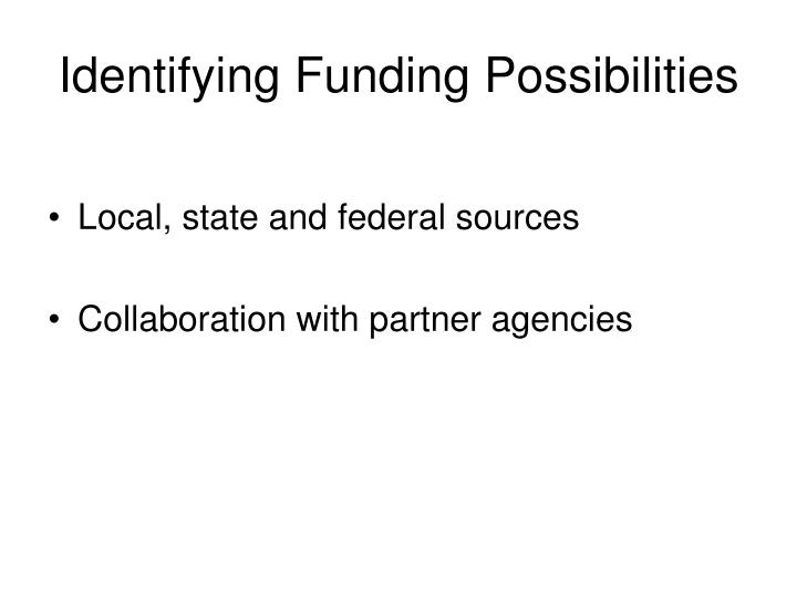 Identifying funding possibilities
