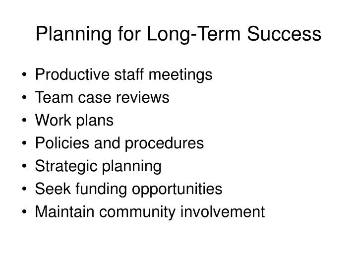 Planning for Long-Term Success