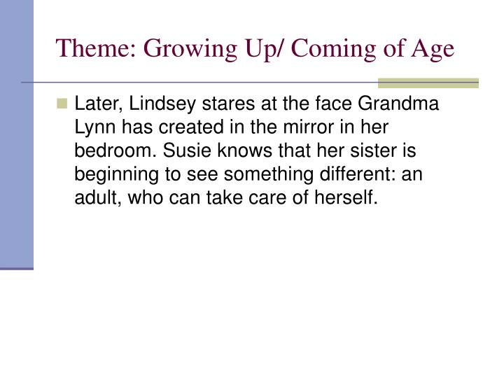 Theme: Growing Up/ Coming of Age