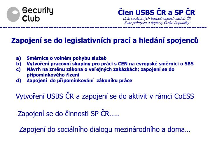 Člen USBS ČR a SP ČR