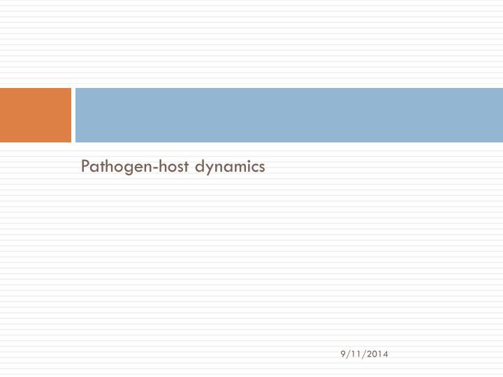 Pathogen-host dynamics