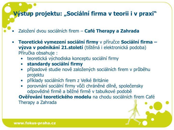 """Výstup projektu: """"Sociální firma v teorii i v praxi"""""""