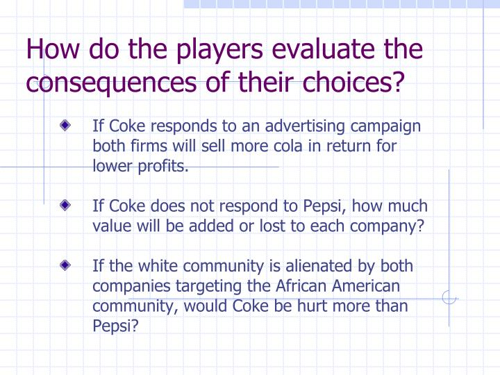 How do the players evaluate the consequences of their choices?