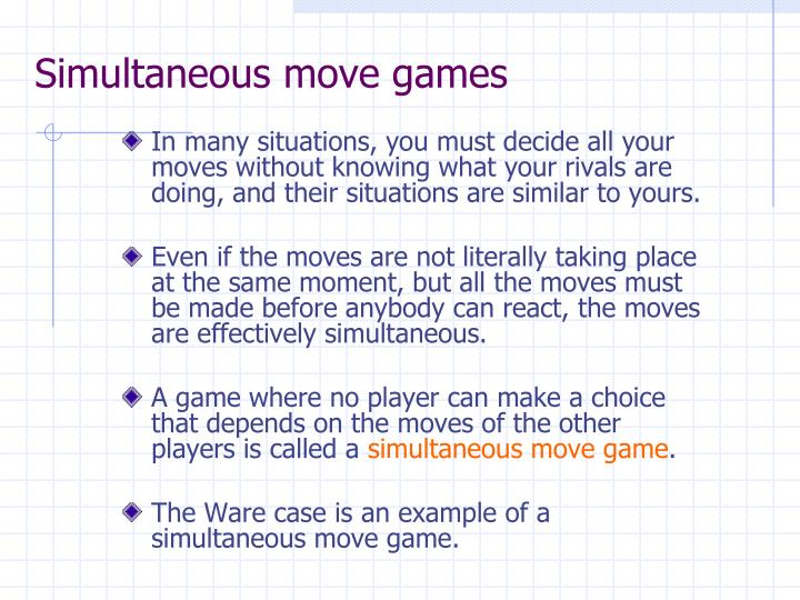 Simultaneous move games