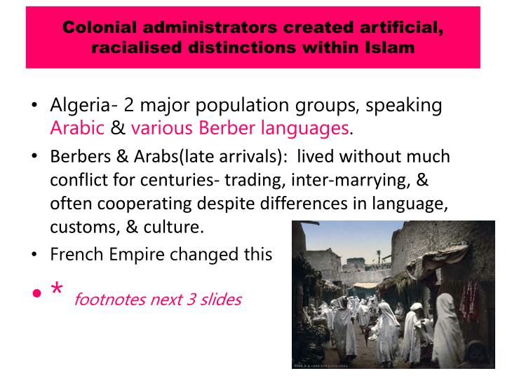 Colonial administrators created artificial, racialised distinctions within Islam