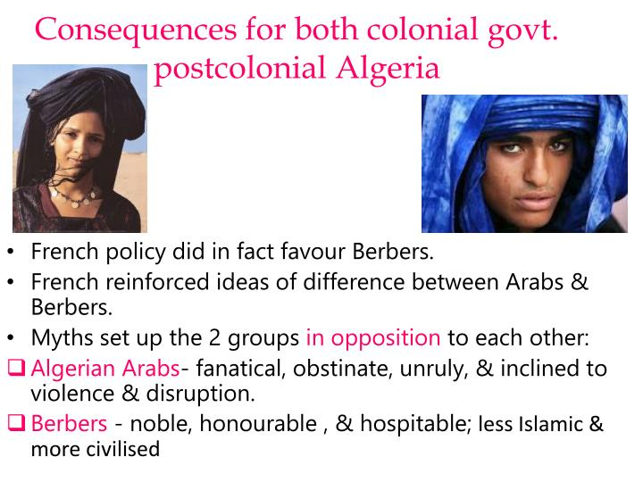 Consequences for both colonial govt. postcolonial Algeria