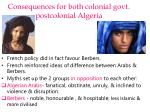 consequences for both colonial govt postcolonial algeria