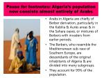 pause for footnotes algeria s population now consists almost entirely of arabs