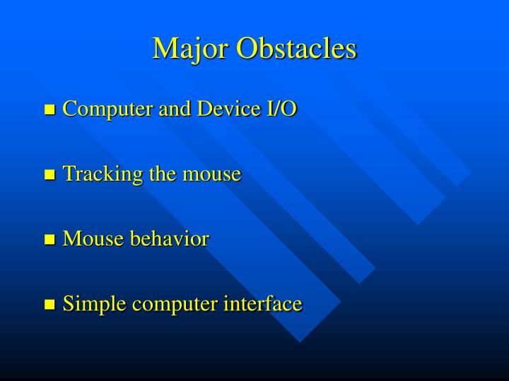 Major Obstacles