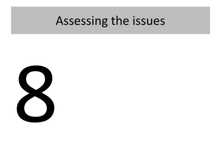 Assessing the issues